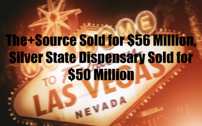 The+Source Sold for $56 Million, Silver State Dispensary Sold for $50 Million